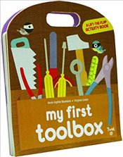 My First Toolbox : Play Learn Do - Baumann, Anne Sophie