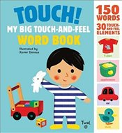 Touch! : My Big Touch and Feel Word Book - Deneux, Xavier