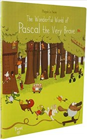 Wonderful World of Pascal the Very Brave - Le Huche, Magali