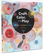 Craft, Color, and Play : Oodles of Funtastic Activities - Fordacq, Marie