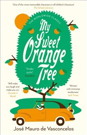 My Sweet Orange Tree - de Vasconcelos, Jose Mauro