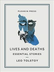 Lives and Deaths - Tolstoy, Lev Nikolayeviç