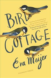 Bird Cottage - Meijer, Eva