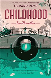 Childhood : Two Novellas - Reve, Gerard