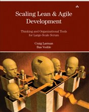 Scaling Lean and Agile Development : Thinking and Organizational Tools for Large-Scale Scrum - LARMAN, CRAIG