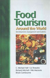 Food Tourism Around The World - Hall, C. Michael