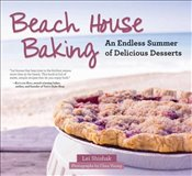 Beach House Baking : An Endless Summer of Delicious Desserts - Shishak, Lei