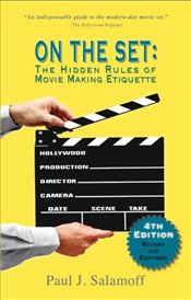 On The Set : The Hidden Rules of Movie Making Etiquette - Salamoff, Paul