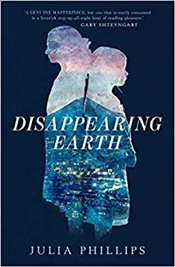 Disappearing Earth - Phillips, Julia