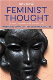Feminist Thought : A More Comprehensive Introduction - TONG, ROSEMARIE