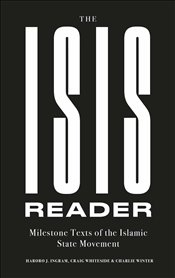 ISIS Reader : Milestone Texts of the Islamic State Movement - Ingram, Haroro J.