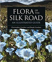 Flora of the Silk Road : An Illustrated Guide