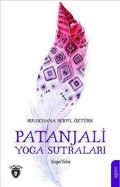 Patanjali Yoga Sutraları : Yoga Yolu - Öztürk, Sulochana Serpil