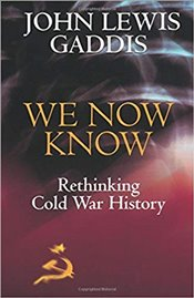 We Now Know : Rethinking Cold War History - Gaddis, John Lewis