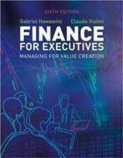 Finance for Executives 6e : Managing for Value Creation - Hawawini, Gabriel