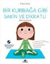 Bir Kurbağa Gibi Sakin ve Dikkatli : Ücretsiz Meditasyon ve Yoga CD'siyle birlikte : Aktivite Kitabı - Snel, Eline