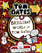 Tom Gates 01 : Brilliant World of Tom Gates - Pichon, Liz