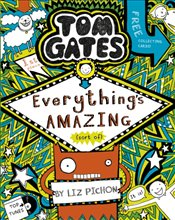 Tom Gates 03 : Everythings Amazing (sort of) - Pichon, Liz