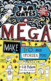 Tom Gates 16 : Mega Make and Do (and Stories Too!) - Pichon, Liz