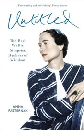 Untitled : The Real Wallis Simpson, Duchess of Windsor - Pasternak, Anna