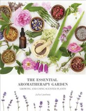 Essential Aromatherapy Garden - Lawless, Julia