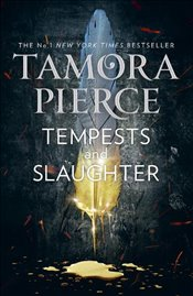 Tempests and Slaughter - Pierce, Tamora