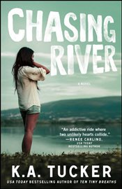 Chasing River : A Novel : The Burying Water Series - Tucker, K.A.