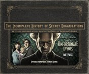Incomplete History of Secret Organizations: An Utterly Unreliable Account of Netflixs A Series of U - Tracz, Joe