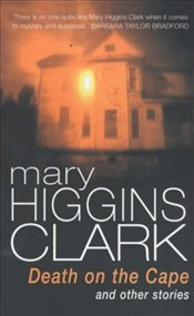 Death on the Cape and Other Stories - Clark, Mary Higgins
