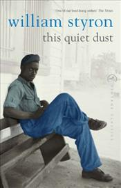 Quiet Dust And Other Writing - Styron, William