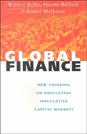 GLOBAL FINANCE : New Thinking on Regulating Speculative Capital Markets - Bello, Walden