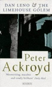 Dan Leno and the Limehouse Golem - Ackroyd, Peter