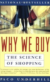 Why We Buy : Science of Shopping - Underhill, Paco