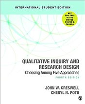 Qualitative Inquiry and Research Design 4e ISE : Choosing Among Five Approaches - Creswell, John W.