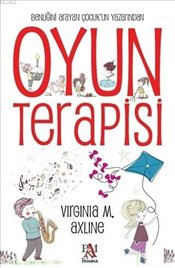 Oyun Terapisi - Axline, Virginia M.