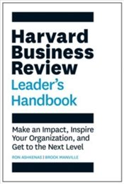 Harvard Business Review Leaders Handbook : Make an Impact, Inspire Your Organization - Manville, Brook