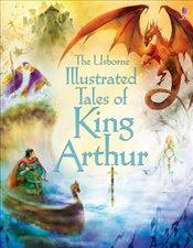 Illustrated Tales of King Arthur   - Courtauld, Sarah