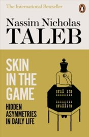 Skin in the Game : Hidden Asymmetries in Daily Life - Taleb, Nassim Nicholas