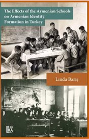 Effects of the Armenian Schools on Armenian Identity Formation in Turkey - Barış, Linda