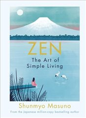 Zen : The Art of Simple Living - Masuno, Shunmyo