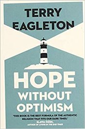 Hope Without Optimism - Eagleton, Terry