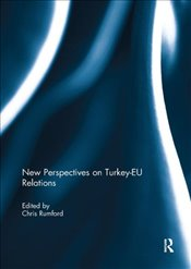 New Perspectives on Turkey EU Relations - Rumford, Chris
