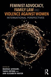 Feminist Advocacy, Family Law and Violence against Women : International Perspectives  - Akhami, Mahnaz