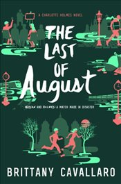 Last of August : Charlotte Holmes Novel - Cavallaro, Brittany