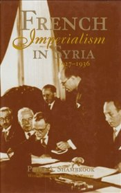 French Imperialism in Syria : 1927-1936 - Shambrook, Peter A.