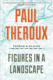 Figures in a Landscape : People and Places - Theroux, Paul