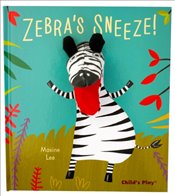 Zebras Sneeze : Pardon Me! - Lee, Maxine