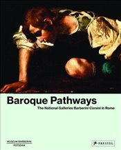 Baroque Pathways : The National Galleries Barberini Corsini in Rome -