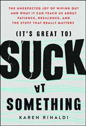 Its Great to Suck at Something - Rinaldi, Karen