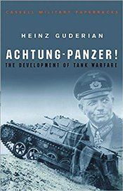 Achtung-Panzer! : The Development of Tank Warfare - Guderian, Heinz
